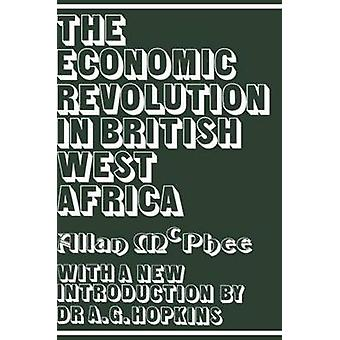 Economic Revolution in British West Africa The by Mcphee & Allan