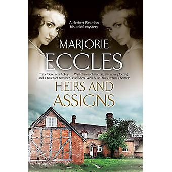 Heirs and Assigns A new British country house murder mystery series by Eccles & Marjorie