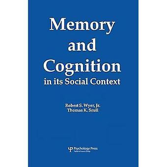 Minne och kognition i sitt sociala sammanhang av Wyer & Jr. & Robert S.