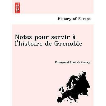 Notes pour servir a lhistoire de Grenoble by Pilot de thorey & Emmanuel