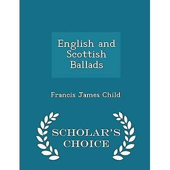English and Scottish Ballads  Scholars Choice Edition by Child & Francis James