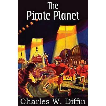 The Pirate Planet by Diffin & Charles W.