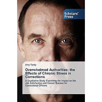 Overwhelmed Authorities the Effects of Chronic Stress in Corrections by Tardy Amy