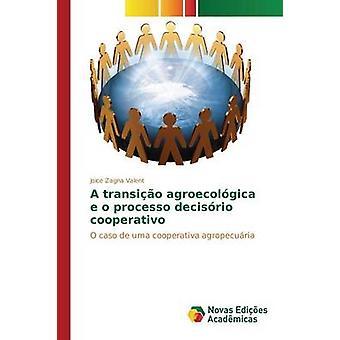 Un transio agroecolgica e o processo decisrio cooperativo por Zagna Valent Joice