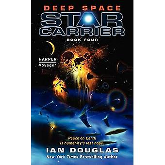 Deep Space - Star Carrier - Book Four by Ian Douglas - 9780062183804 Bo