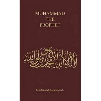 Muhammad - the Prophet (7th) by Maulana Muhammad Ali - 9780913321072