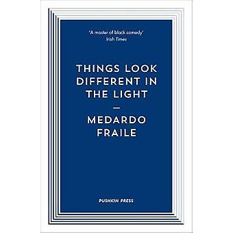Things Look Different in the Light & Other Stories by Medardo Fraile