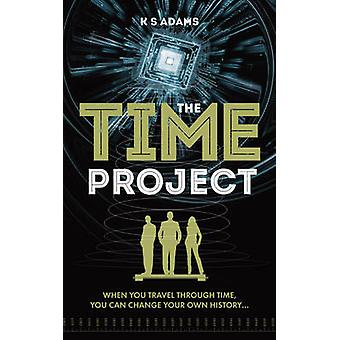 The Time Project - When You Travel Through Time - You Can Change Your