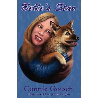 Belle's Star by Connie Gotsch - 9781932926019 Book