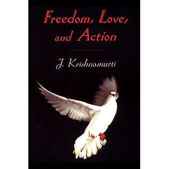 Freedom, love and action 9781570628269