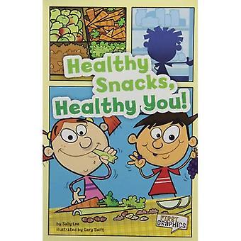¡Snacks saludables, saludables! (Primeros gráficos: Primeros gráficos: Mypyramid y Healthy Eating)
