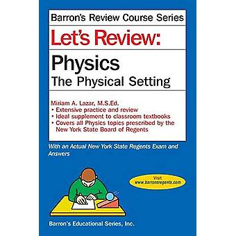 Let's Review Physics - The Physcial Setting (5th) by Miriam A Lazar -