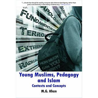 Young Muslims Pedagogy and Islam par Khan & M.G. Youth and Community Work & Ruskin College.