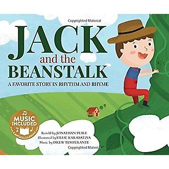 Jack and the Beanstalk a Favorite Story in Rhythm and Rhyme by Jonathan Peale