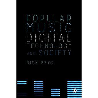 Popular Music Digital Technology and Society von Nick Prior