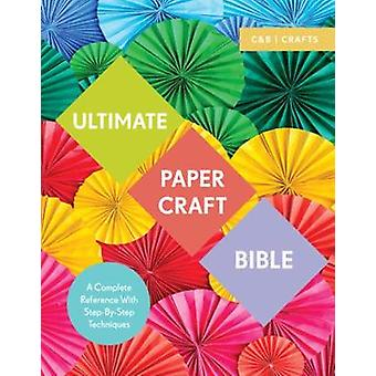 Ultimate Paper Craft Bible by Marie Clayton