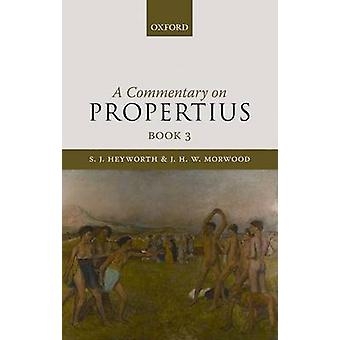A Commentary on Propertius Book 3 by Heyworth & S. J.