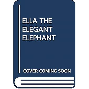 ELLA THE ELEGANT ELEPHANT by Scholastic