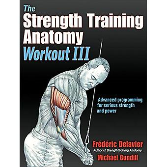 Strength Training Anatomy Workout III by Frederic Delavier