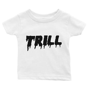 365 Printing Trill Baby Graphic Shirt Gift White For Baby Boy Birthday Baby Tee