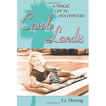 Carole Landis: Tragiczne życie w Hollywood