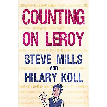 Counting on Leroy by Hilary Koll & Steve Mills & Illustrated by Sue Mason