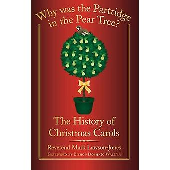 Why Was the Partridge in the Pear Tree by LawsonJones & Revd Mark