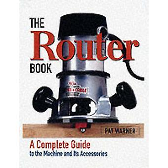 De Router Book - A Comprehensive Guide to de Machine en de bijbehorende accessoires