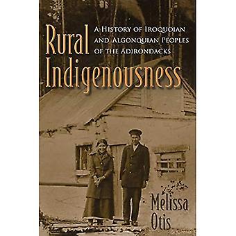 Indigenidad rural: Una historia de Iroquoian y Algonquian gente de los Adirondacks (los iroqueses y sus vecinos)