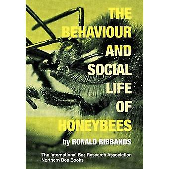 The Behaviour and Social Life of Honeybees by Ribbands & Ronald