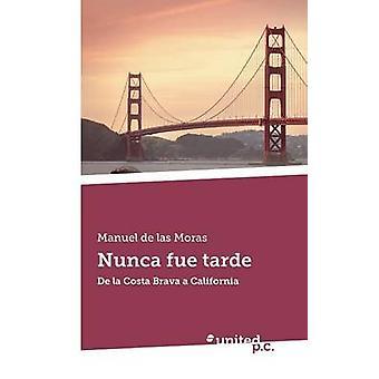 Nunca fue tarde by Manuel de las Moras