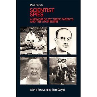 Wetenschapper Spies: A Memoir of mijn drie ouders en de atoombom