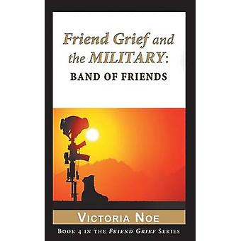 Friend Grief and the Military Band of Friends by Noe & Victoria