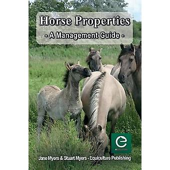 Horse Properties  A Management Guide by Myers & Jane