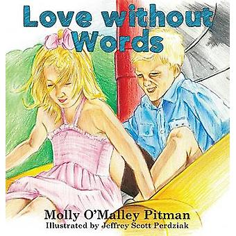 Love without Words by OMalley Pitman & Molly