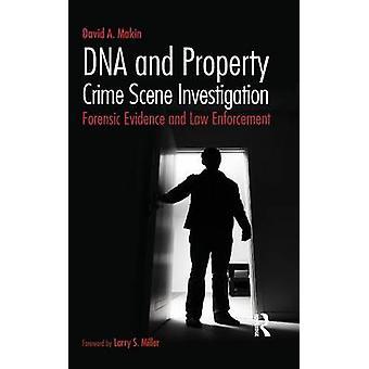 DNA and Property Crime Scene Investigation Forensic Evidence and Law Enforcement par Makin et David A.