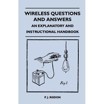 Wireless Questions and Answers  An Explanatory and Instructional Handbook by Risdon & P. J.