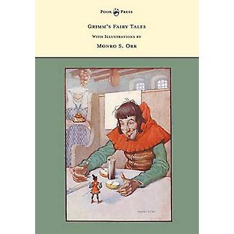 Grimms Fairy Tales  With Illustrations by Monro S. Orr by Brothers Grimm