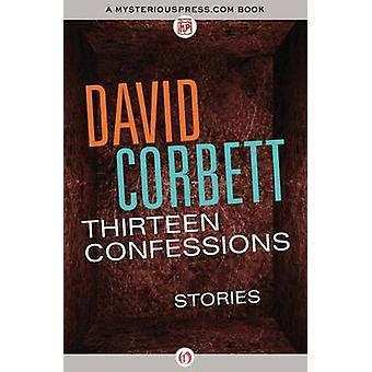 Thirteen Confessions by Corbett & David