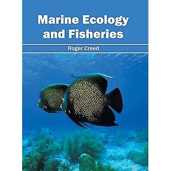Marine Ecology and Fisheries by Creed & Roger
