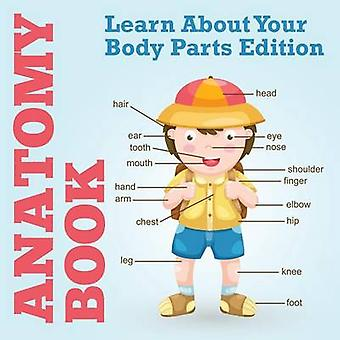 Anatomy Book Learn About Your Body Parts Edition by Publishing LLC & Speedy