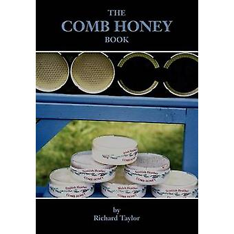 The Comb Honey Book by Taylor & Richard