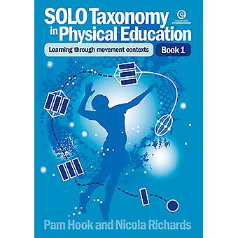 Solo Taxonomy in Physical Education Bk 1 by Hook & Pam
