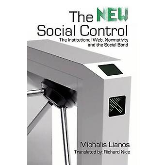 The New Social Control The Institutional Web Normativity and the Social Bond by Lianos & Michalis