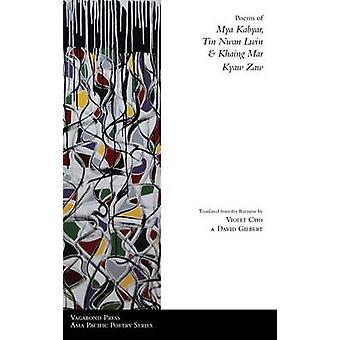 Poems of Mya Kabyar Tin Nwan Lwin  Khaing Mar Kyaw Zaw by Cho & Violet