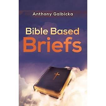 Bible Based Briefs by Galbicka & Anthony