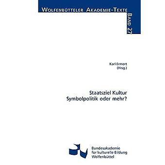 Staatsziel Kultur  Symbolpolitik oder mehr by Ermert & Karl