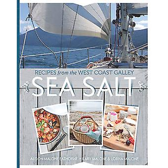 Sea Salt - Recipes from the West Coast Galley by Alison Malone Eathorn