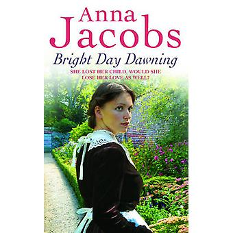 Bright Day Dawning by Anna Jacobs - 9780340840764 Book