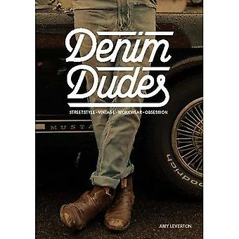 Denim Dudes: Street Style . Vintage . Workwear . Obsession